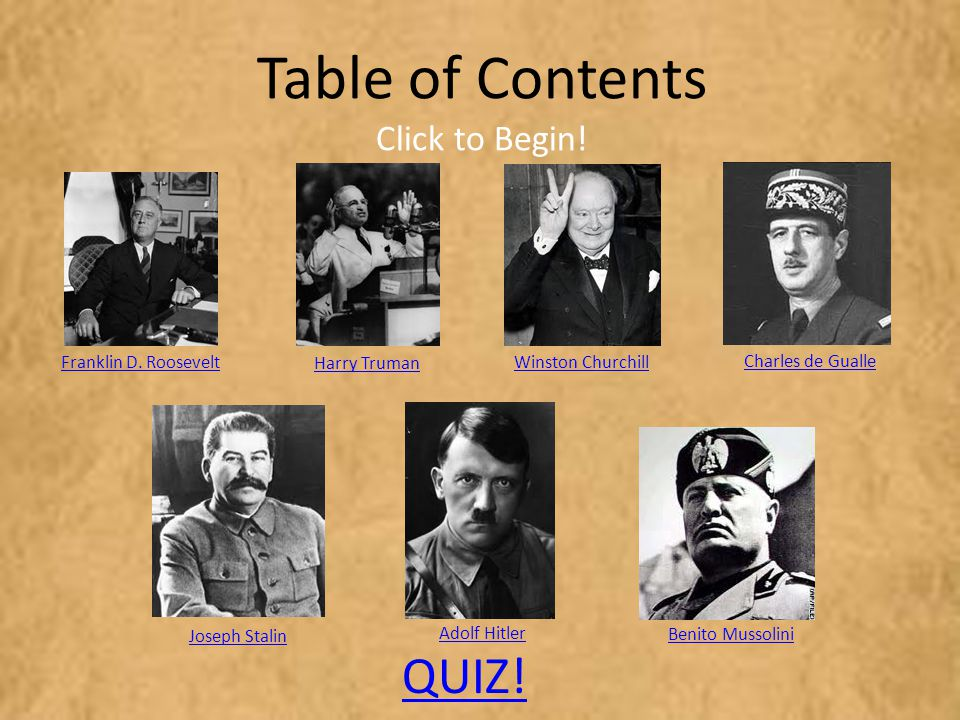 Table of Contents QUIZ! Click to Begin! Franklin D. Roosevelt