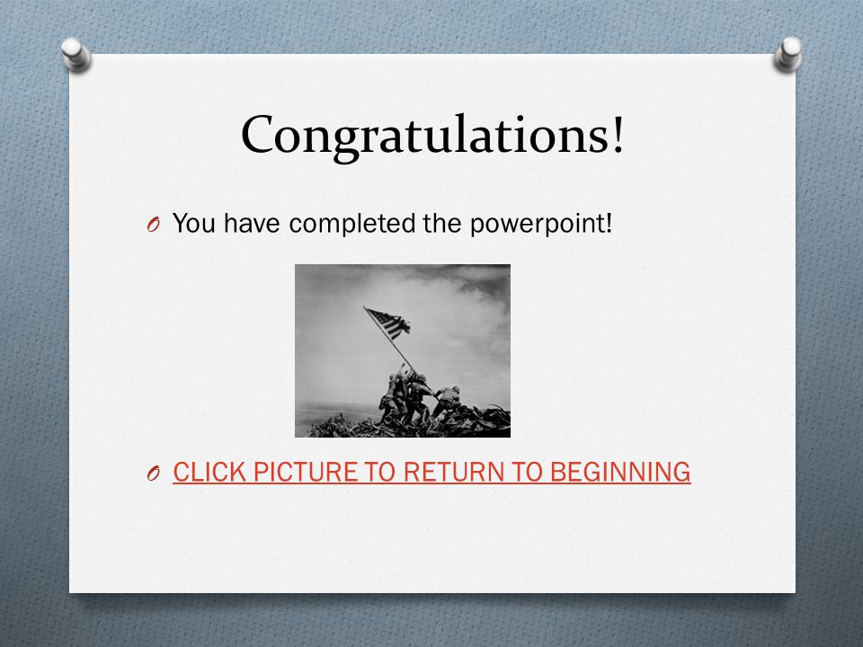 Congratulations! You have completed the powerpoint!