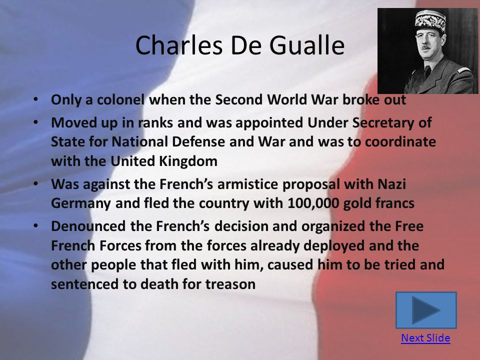 Charles De Gualle Only a colonel when the Second World War broke out