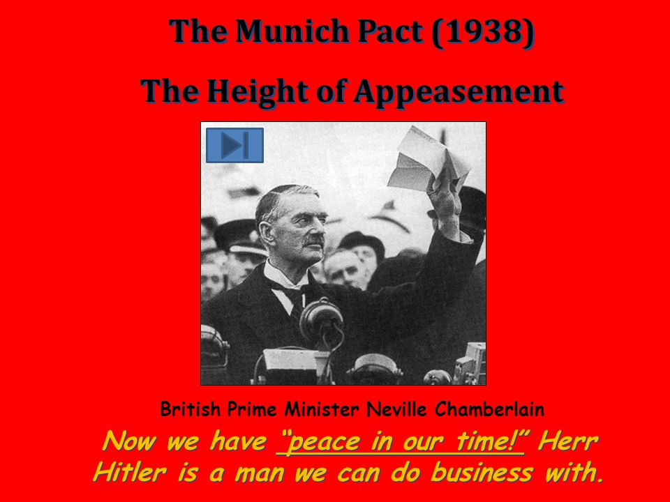 The Height of Appeasement British Prime Minister Neville Chamberlain