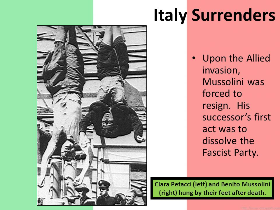 Italy Surrenders Upon the Allied invasion, Mussolini was forced to resign. His successor's first act was to dissolve the Fascist Party.