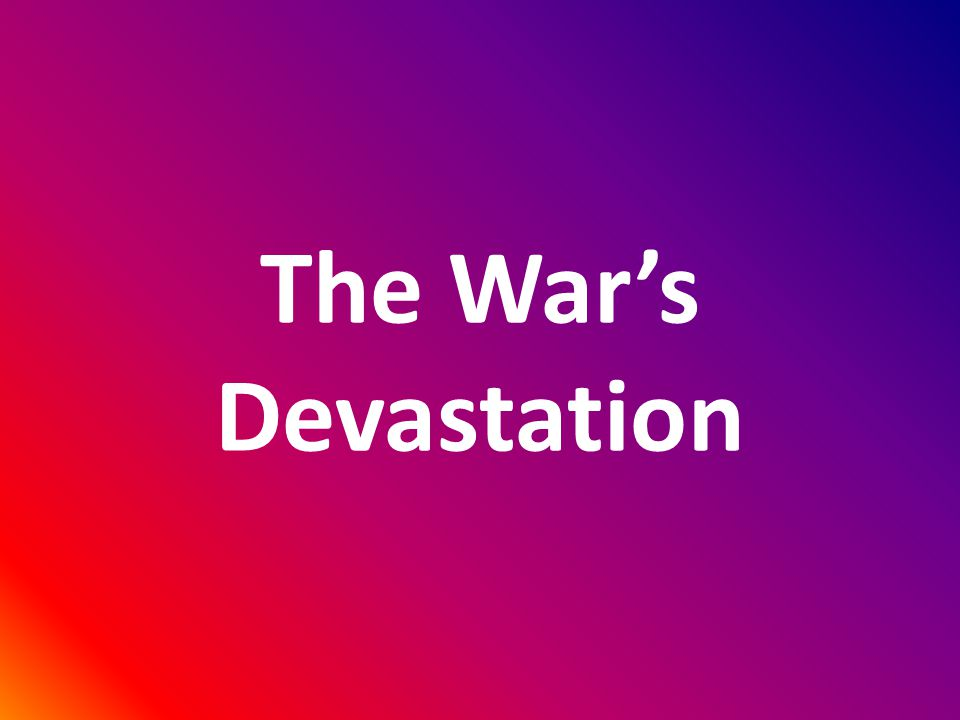 The War's Devastation