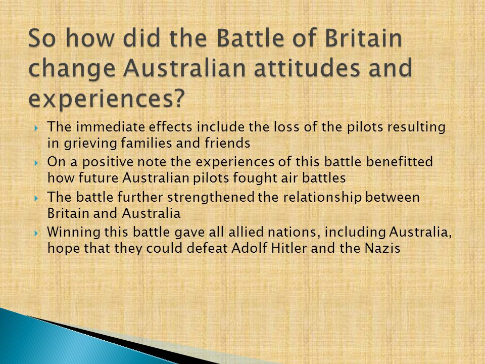 So how did the Battle of Britain change Australian attitudes and experiences