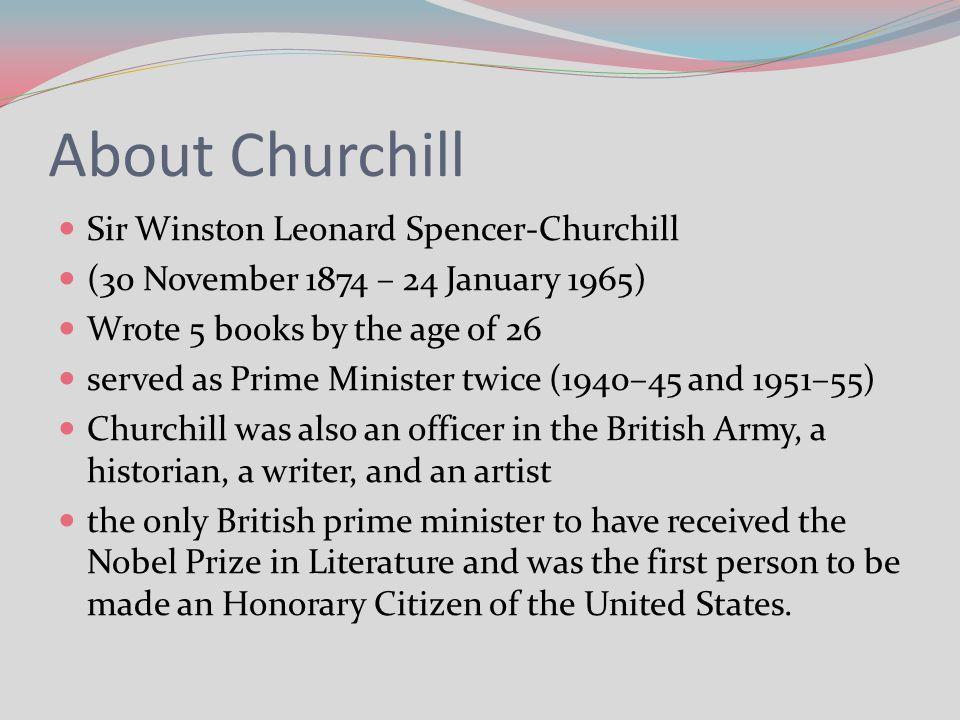 About Churchill Sir Winston Leonard Spencer-Churchill