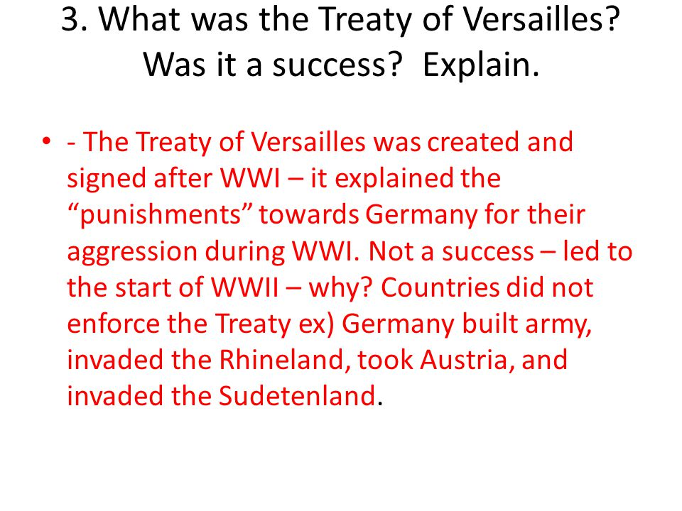 3. What was the Treaty of Versailles Was it a success Explain.