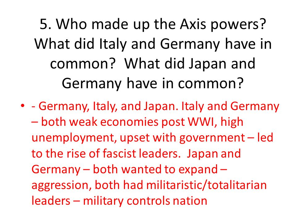 5. Who made up the Axis powers