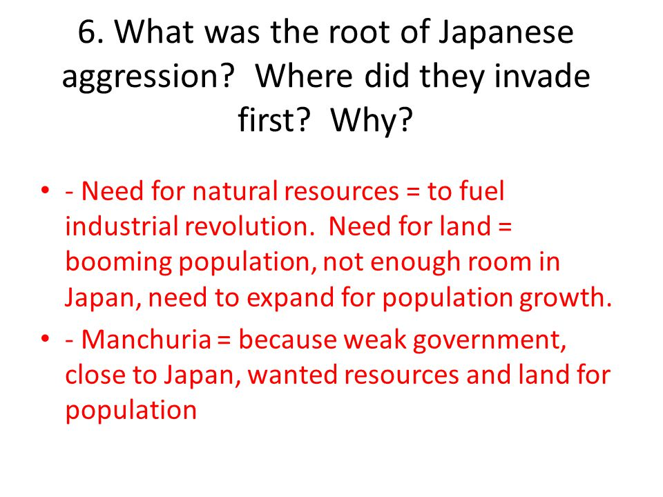 6. What was the root of Japanese aggression
