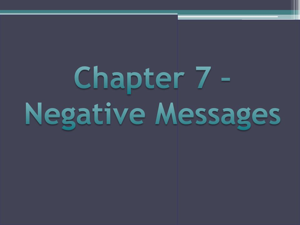 Chapter 7 – Negative Messages