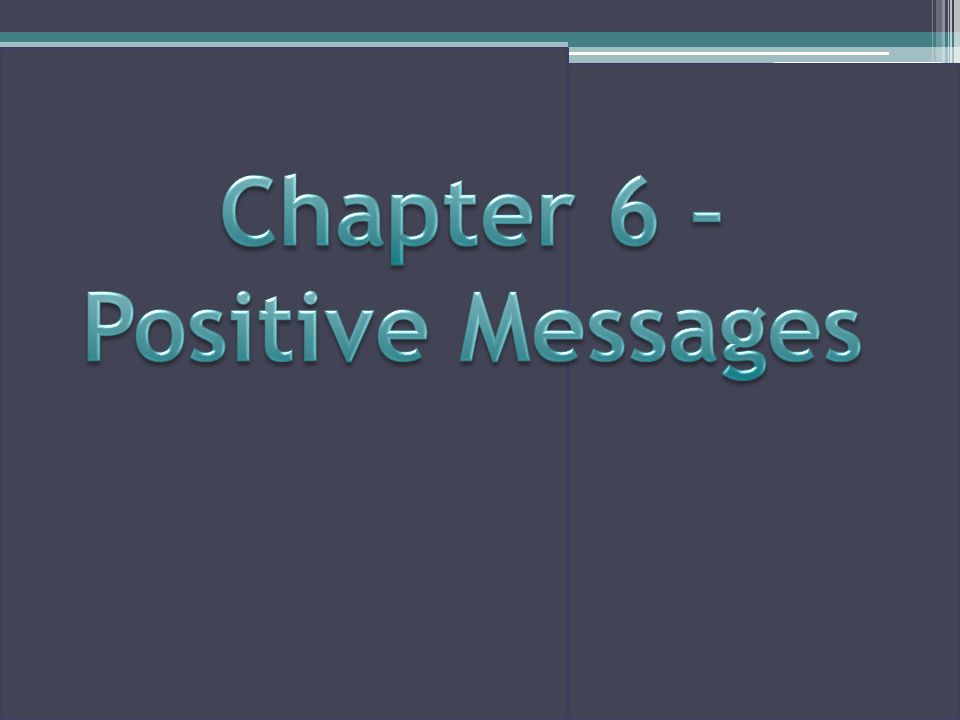 Chapter 6 – Positive Messages