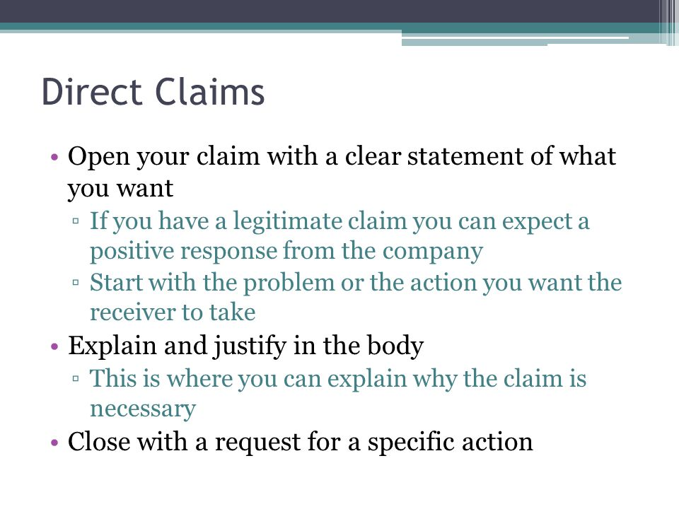 Direct Claims Open your claim with a clear statement of what you want