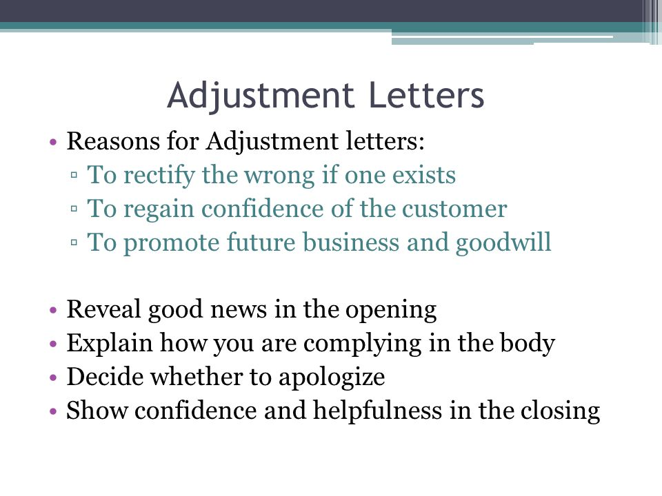 Adjustment Letters Reasons for Adjustment letters: