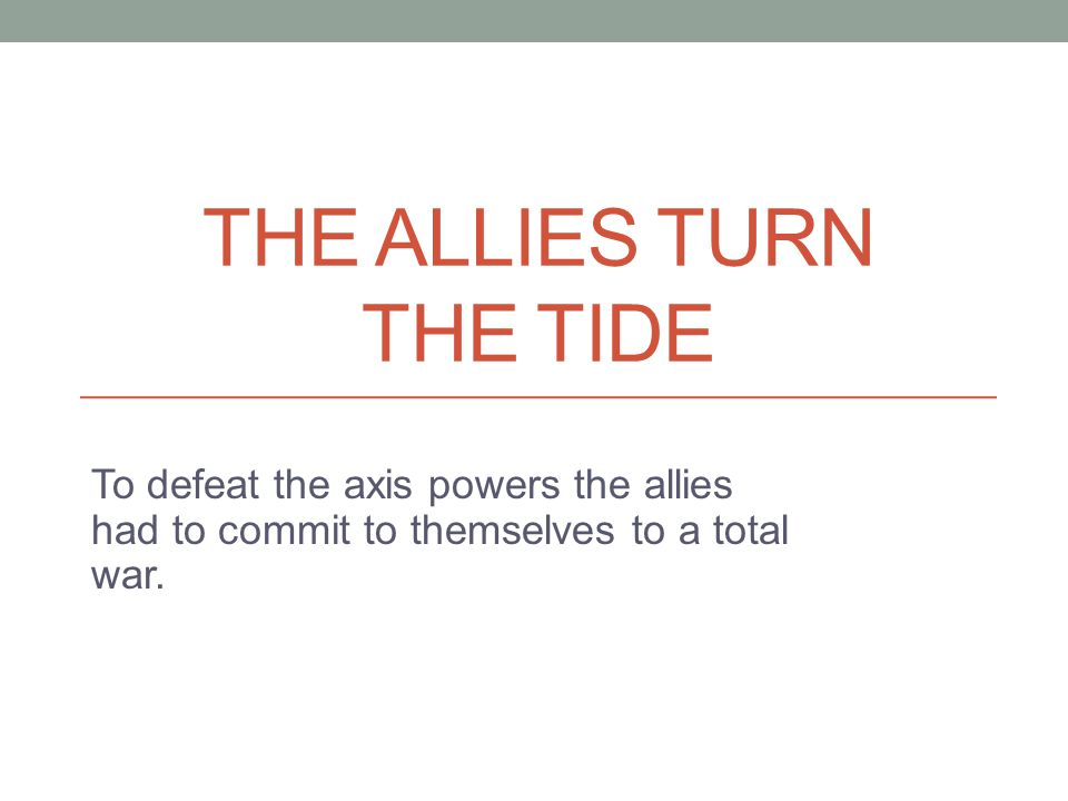 The allies turn the tide