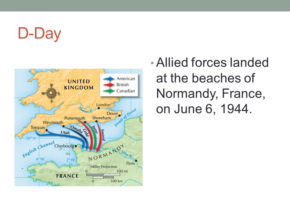 D-Day Allied forces landed at the beaches of Normandy, France, on June 6, 1944.
