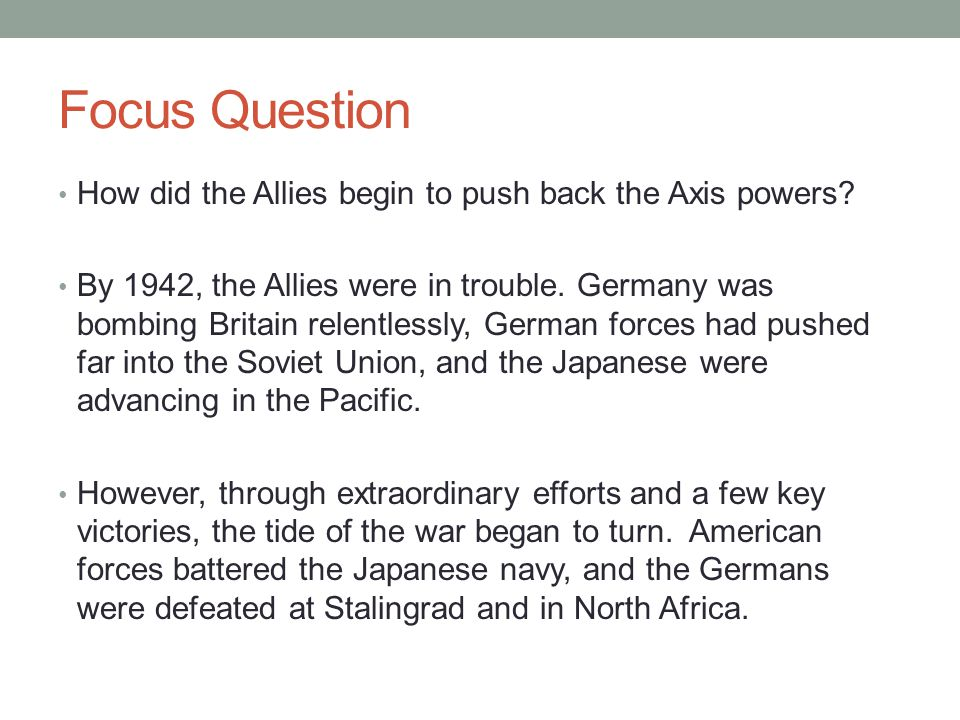 Focus Question How did the Allies begin to push back the Axis powers