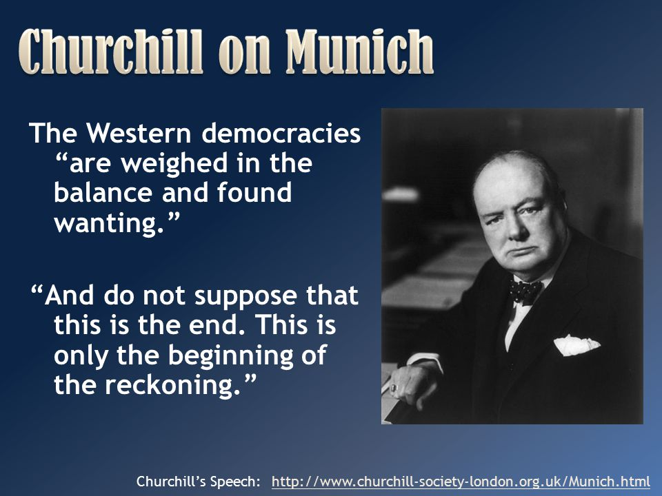 Churchill on Munich The Western democracies are weighed in the balance and found wanting.
