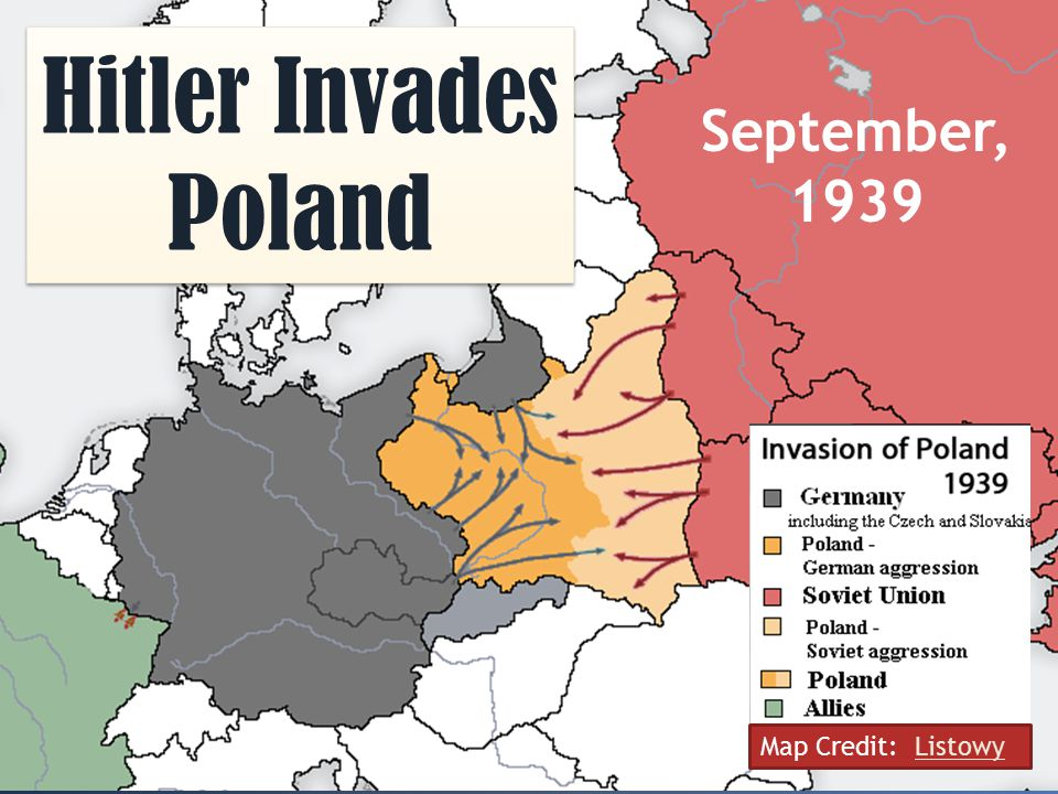 Hitler Invades Poland September, 1939 Map Credit: Listowy