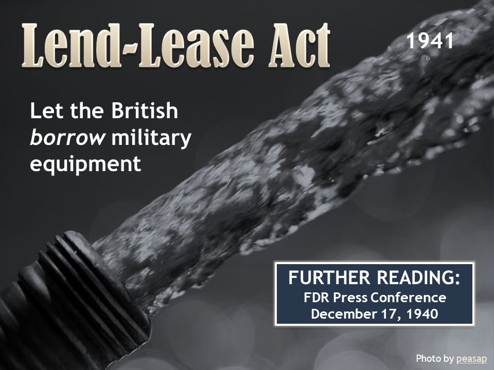 Lend-Lease Act 1941 Let the British borrow military equipment