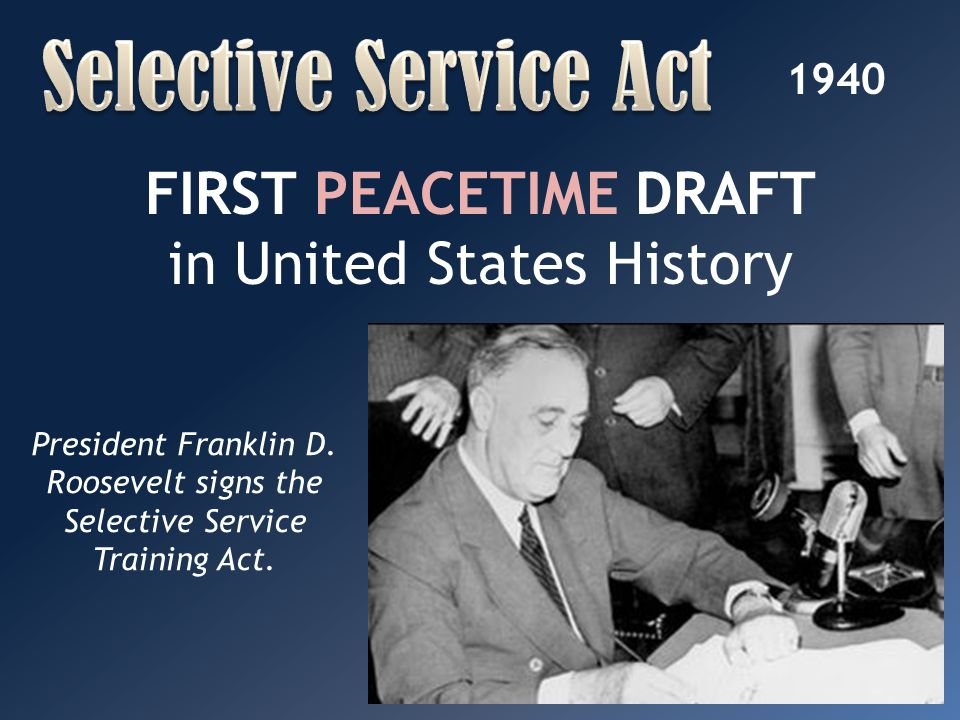 FIRST PEACETIME DRAFT in United States History