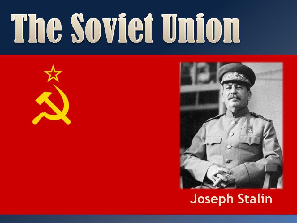 The Soviet Union Joseph Stalin