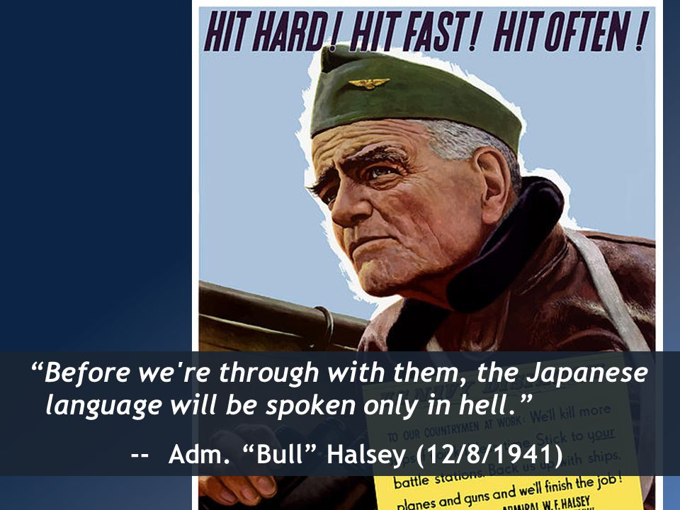 Before we re through with them, the Japanese language will be spoken only in hell.