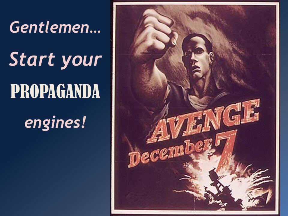 Start your PROPAGANDA engines!