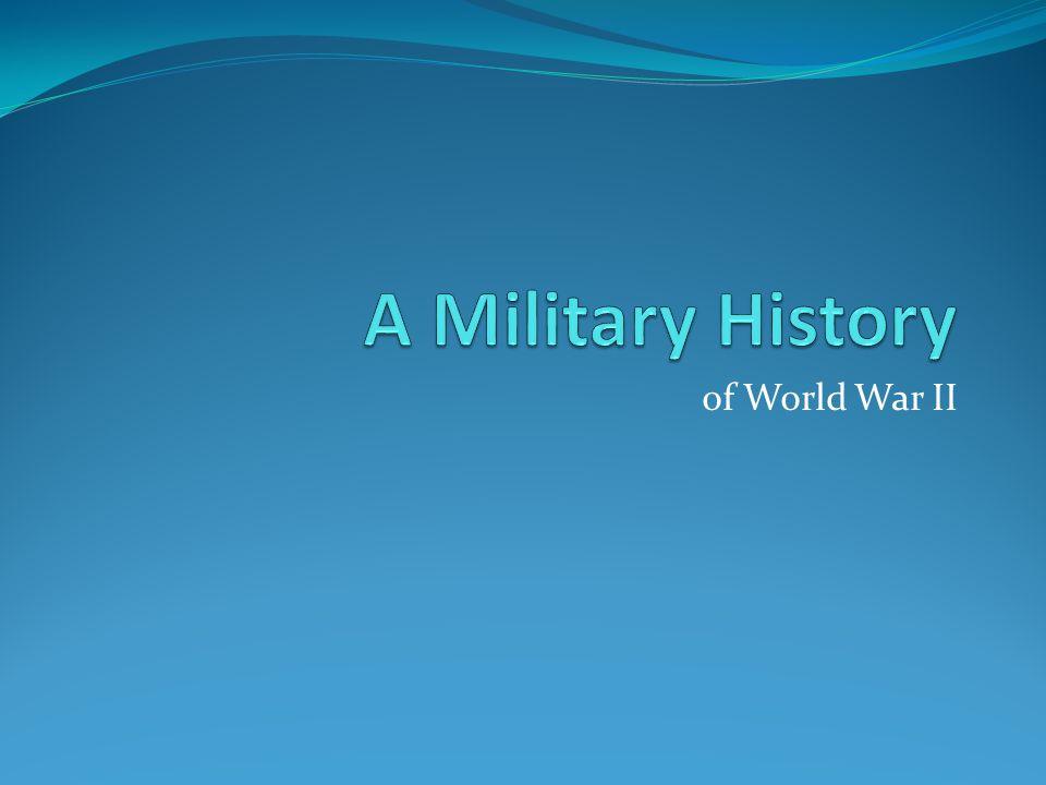 A Military History of World War II
