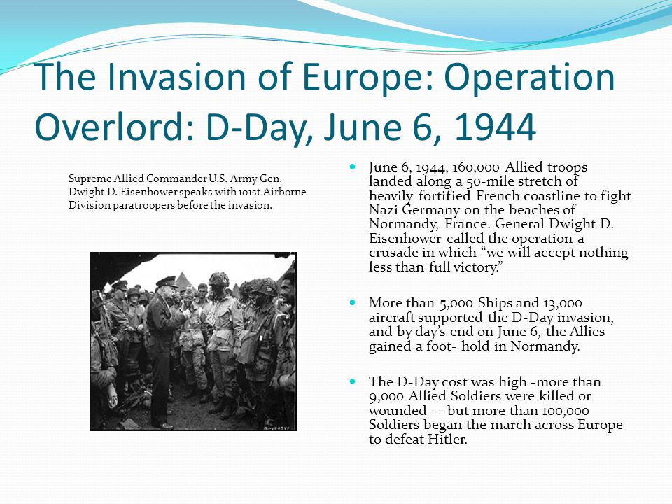 The Invasion of Europe: Operation Overlord: D-Day, June 6, 1944