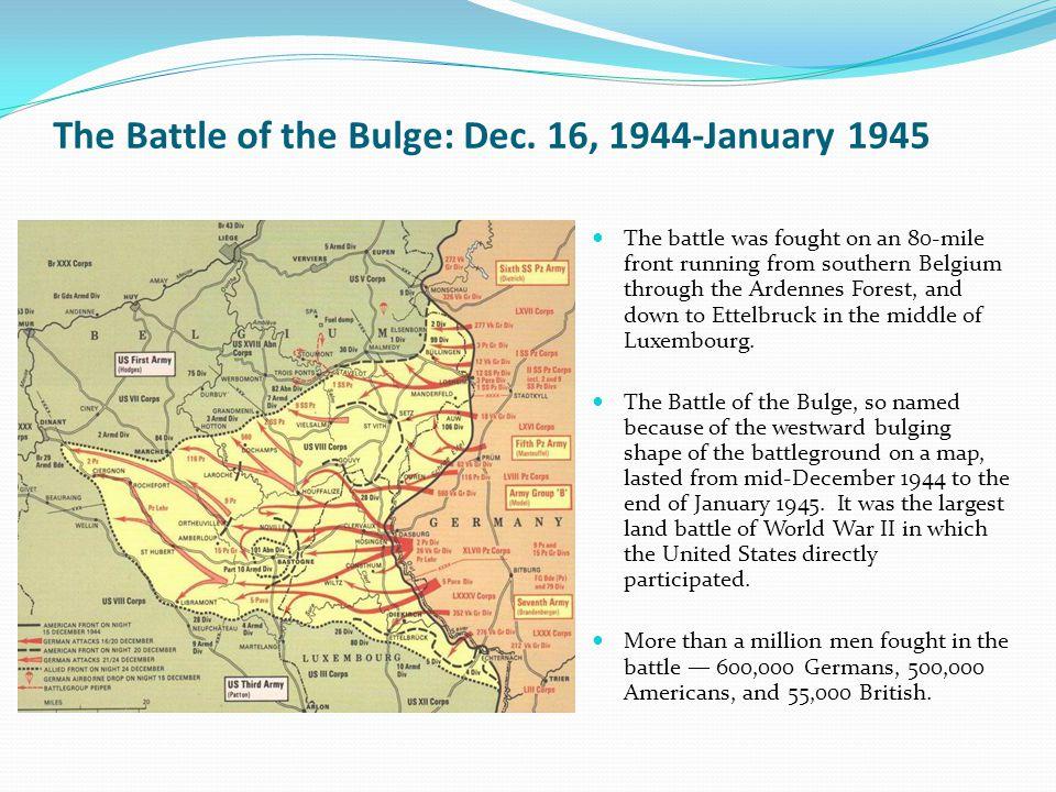 The Battle of the Bulge: Dec. 16, 1944-January 1945