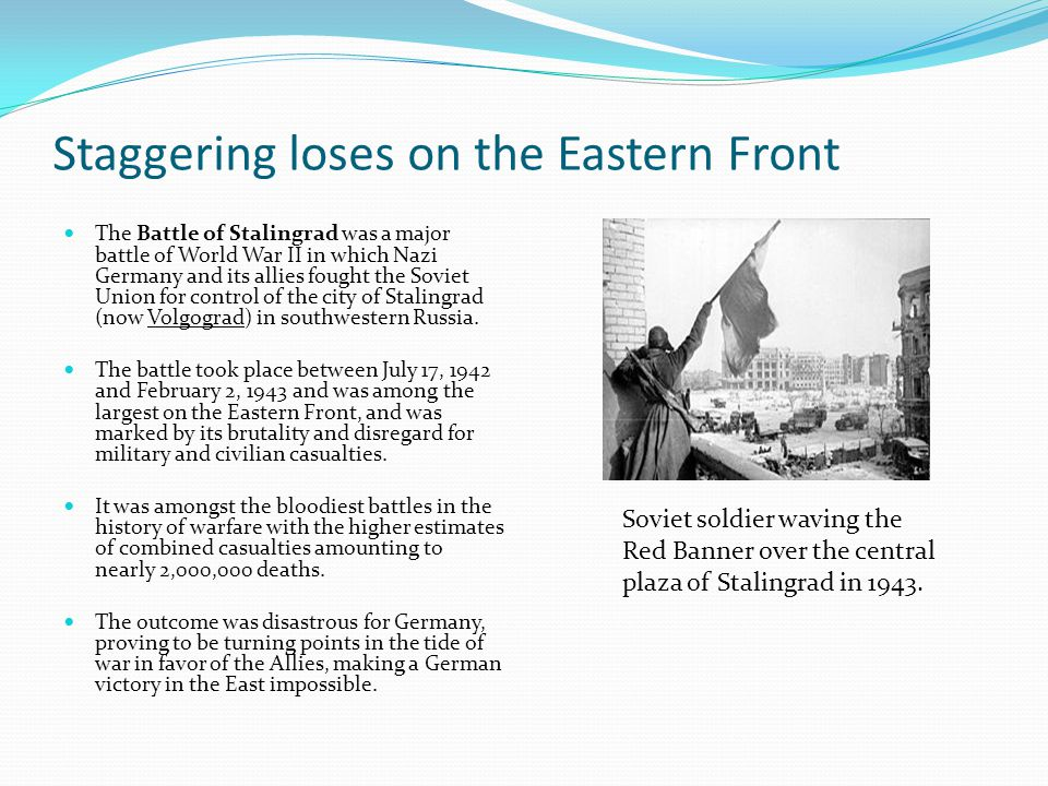 Staggering loses on the Eastern Front