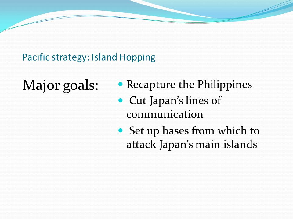 Pacific strategy: Island Hopping