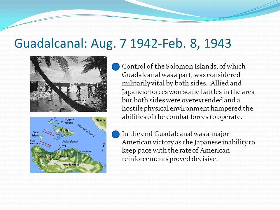 Guadalcanal: Aug. 7 1942-Feb. 8, 1943