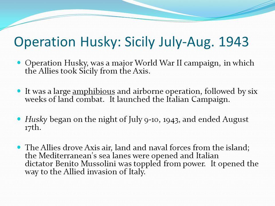 Operation Husky: Sicily July-Aug. 1943