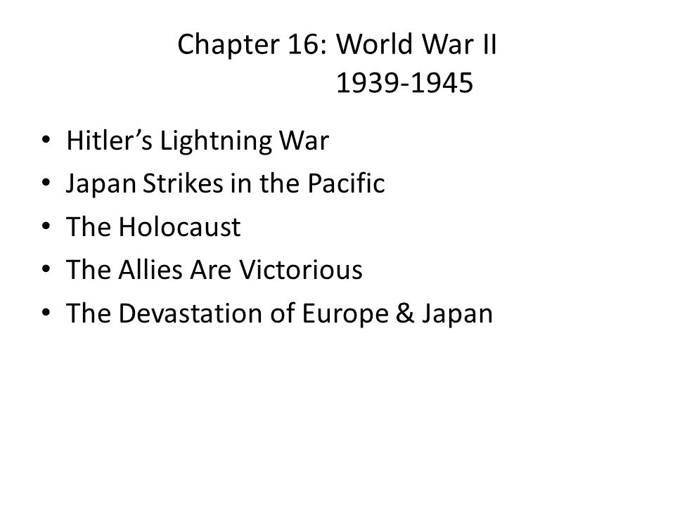 Chapter 16: World War II 1939-1945 Hitler's Lightning War