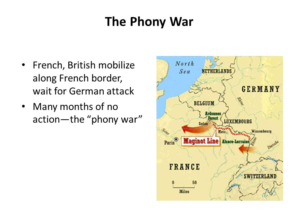 The Phony War French, British mobilize along French border, wait for German attack.