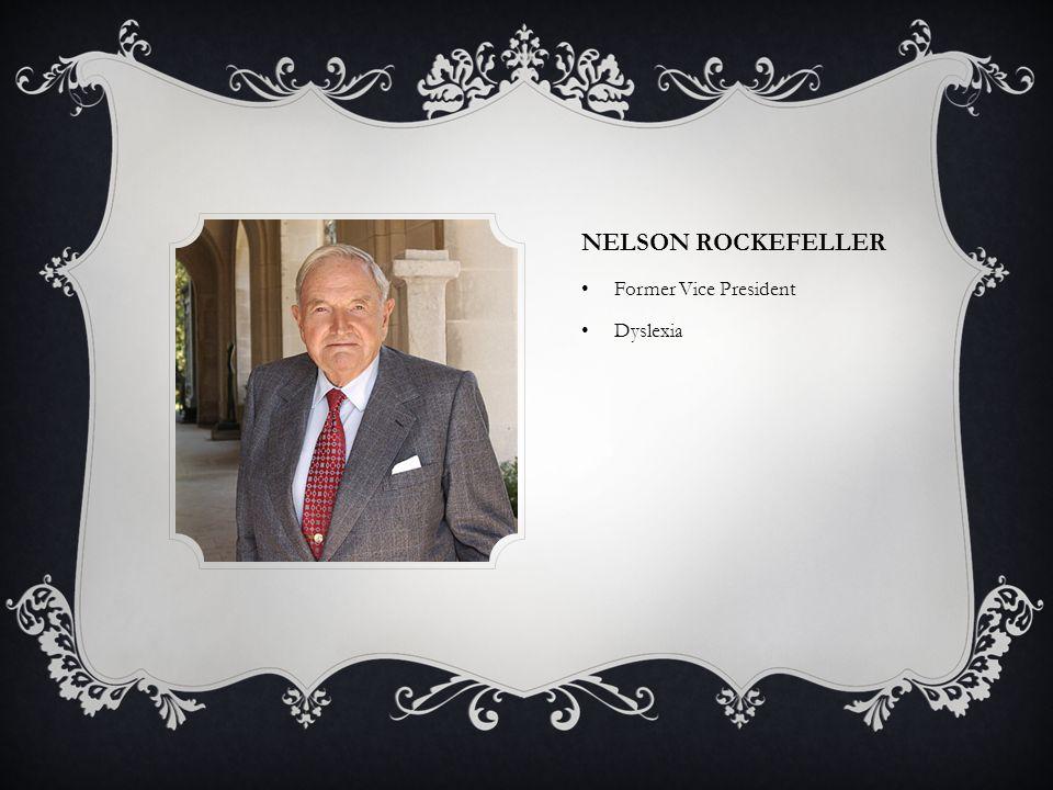 Nelson Rockefeller Former Vice President Dyslexia
