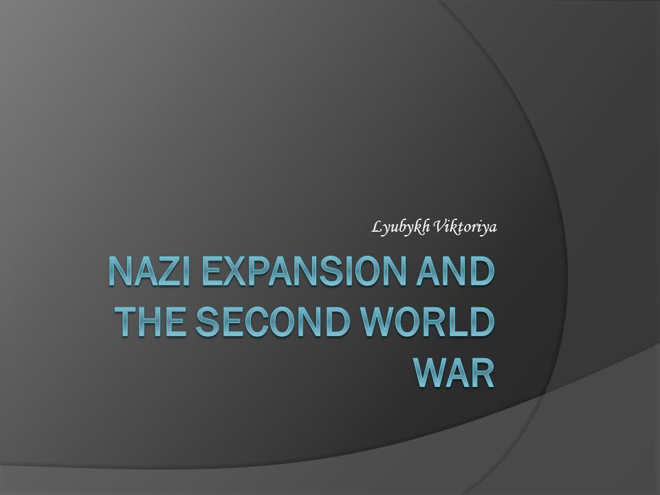 Nazi Expansion and the second world war