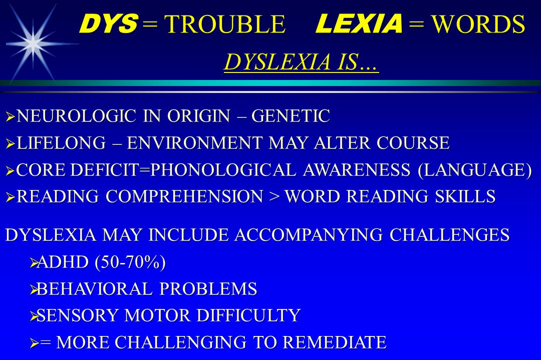 DYS = TROUBLE LEXIA = WORDS