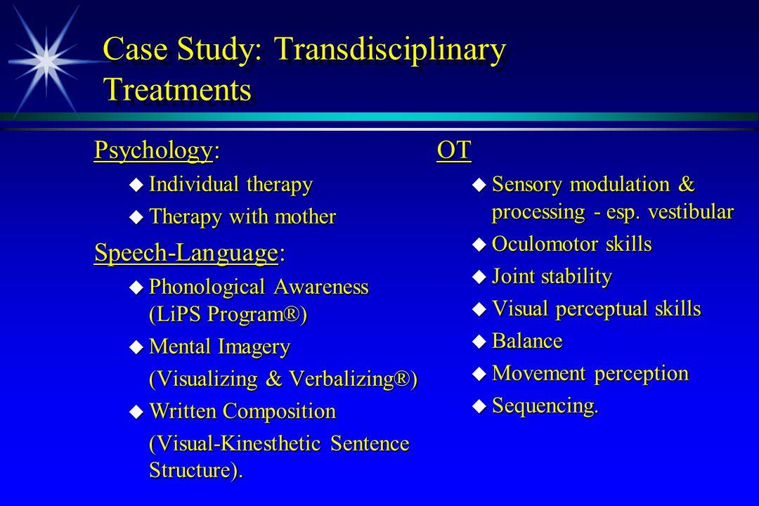 Case Study: Transdisciplinary Treatments
