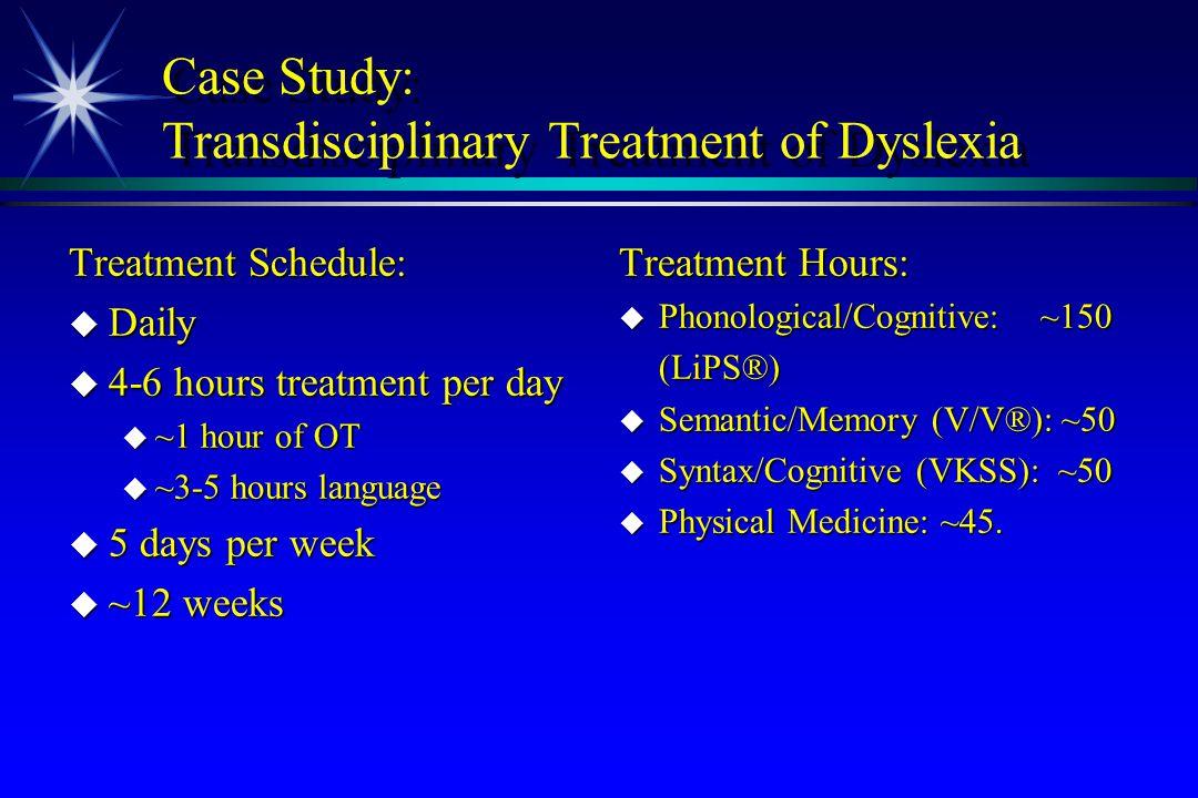 Case Study: Transdisciplinary Treatment of Dyslexia