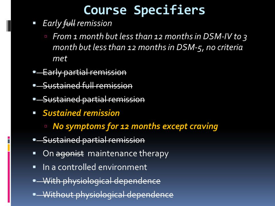 Course Specifiers Early full remission