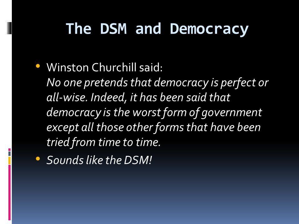 The DSM and Democracy