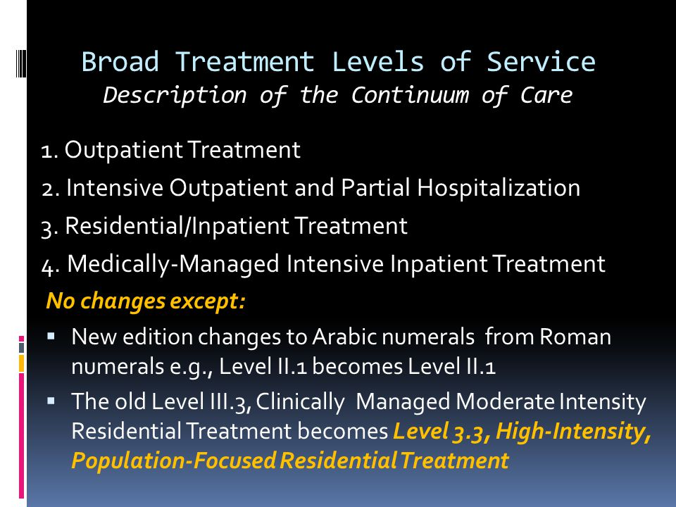 Broad Treatment Levels of Service Description of the Continuum of Care
