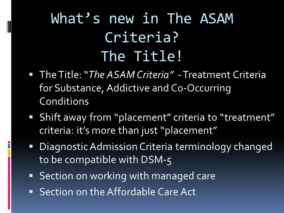 What's new in The ASAM Criteria The Title!