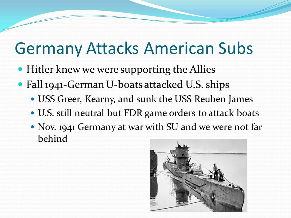 Germany Attacks American Subs