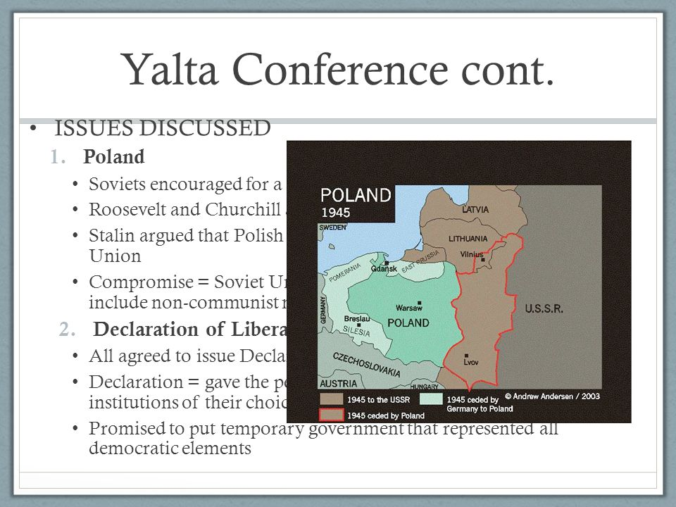 Yalta Conference cont. ISSUES DISCUSSED Poland