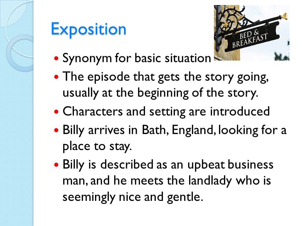 Exposition Synonym for basic situation