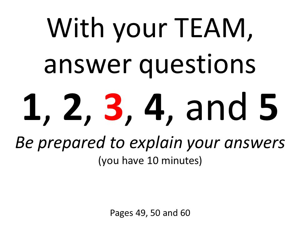 Be prepared to explain your answers