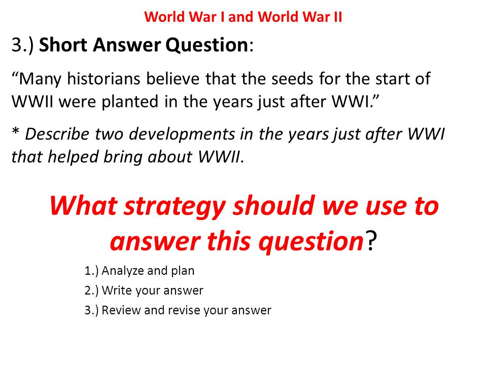 World War I and World War II What strategy should we use to