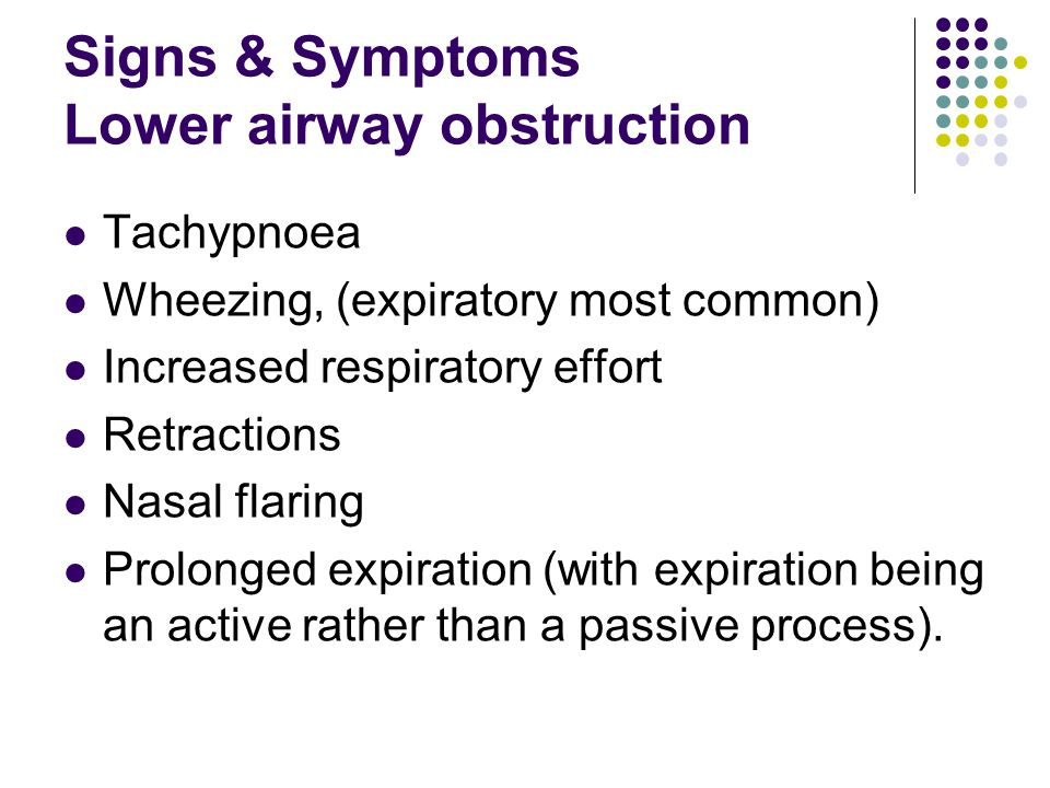 Signs & Symptoms Lower airway obstruction