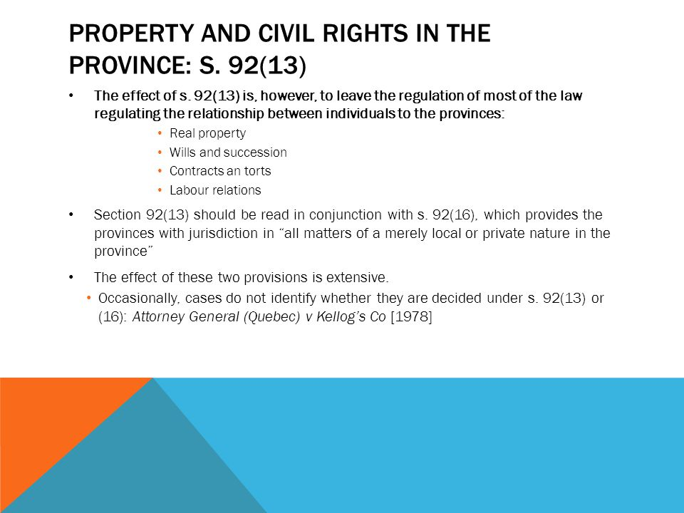 Property and civil rights in the province: s. 92(13)